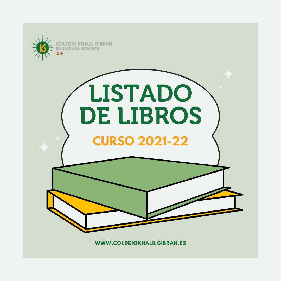 LISTADO DE LIBROS CURSO 2021-22 COLEGIO KHALIL GIBRAN